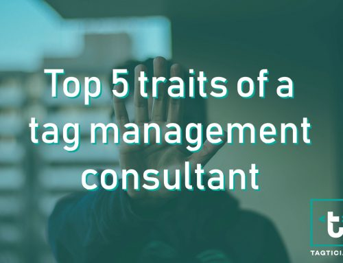 Top 5 traits of a tag management consultant