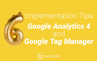 Google Analytics 4 & Google Tag Manager Implementation Tips