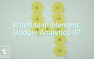When to implement Google Analytics 4