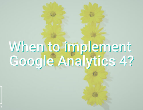 When should I implement Google Analytics 4?